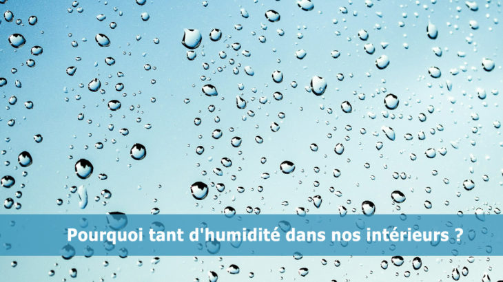 une-pourquoi-tant-humidite-dans-nos-interieurs