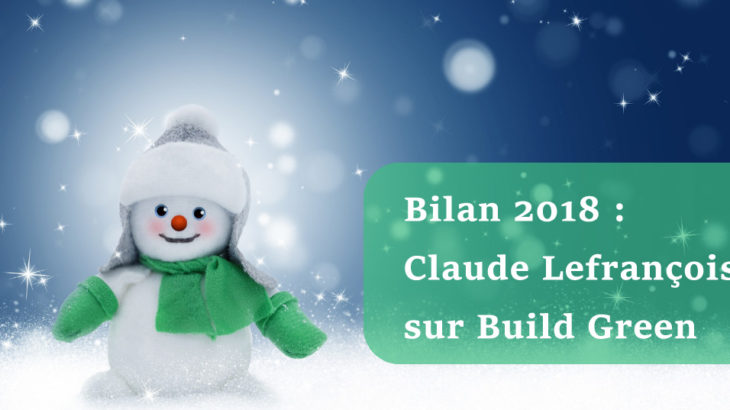 Bilan 2018 _ Claude Lefrançois _sur Build Green