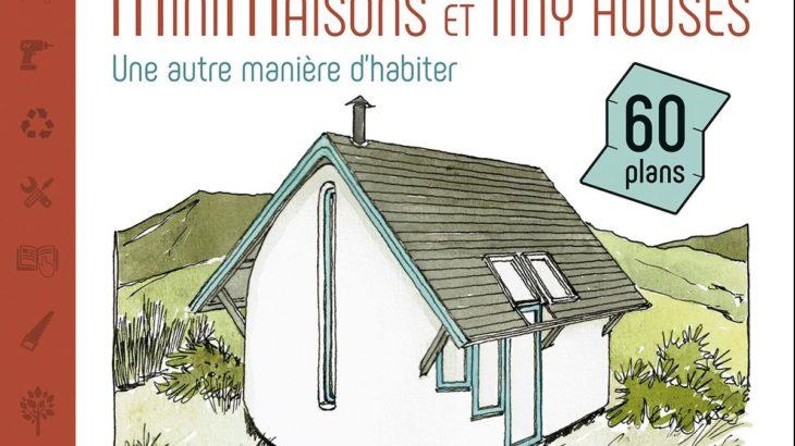Mini-maisons et tiny houses une autre manière d'habiter