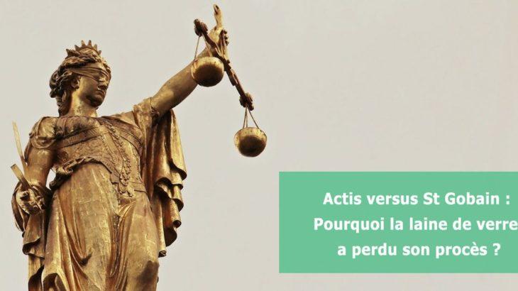 Une-Actis vs St Gobain Pourquoi la laine de verre a perdu son proces