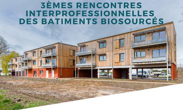 Les Rencontres Interprofessionnelles des Bâtiments Biosourcés – Ormes (FR-45)