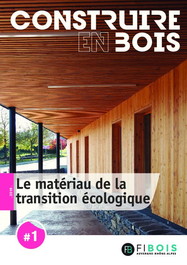 Construire en Bois – le matériau de la transition écologique